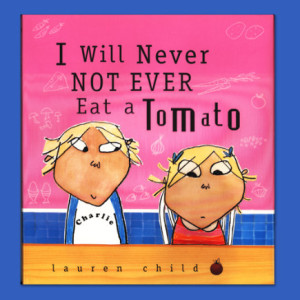 I will never eat a tomato!